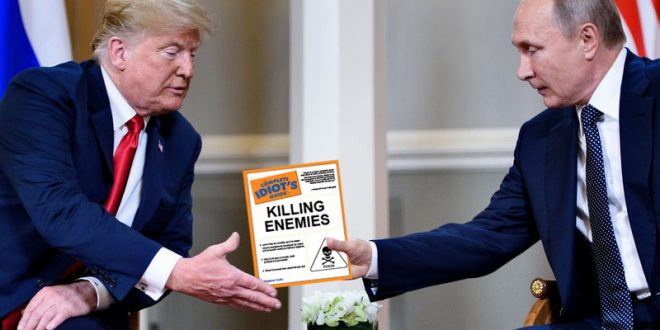 "Putin Rewards Trump as Employee of the Month With ""The Complete Idiot's Guide to Killing Enemies"""